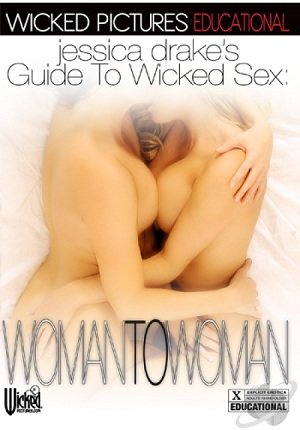 Jessica Drakes Guide to Wicked Sex Woman to Woman XXX DVDRip x264 - CHiKANi