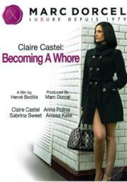 Claire Castel Becoming A Whore XXX DVDRiP x264 – TattooLovers