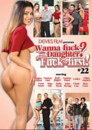 Wanna Fuck My Daughter Gotta Fuck Me First 22 XXX DVDRip x264-XCiTE
